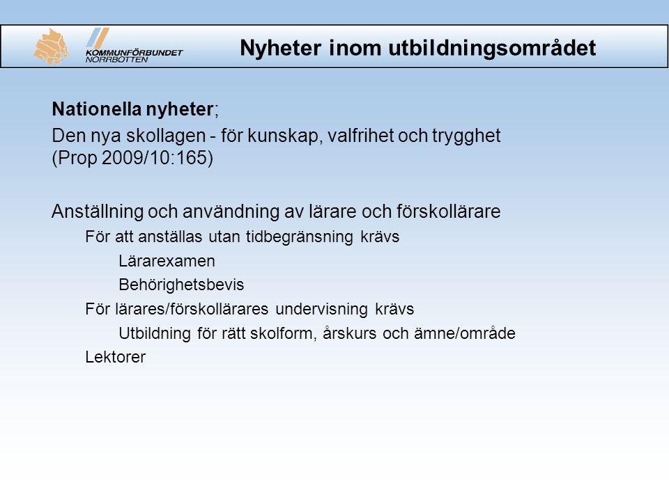 Nyheter inom utbildningsområdet Nationella nyheter; Den nya skollagen - för kunskap, valfrihet och trygghet (Prop 2009/10:165) Anställning och användn