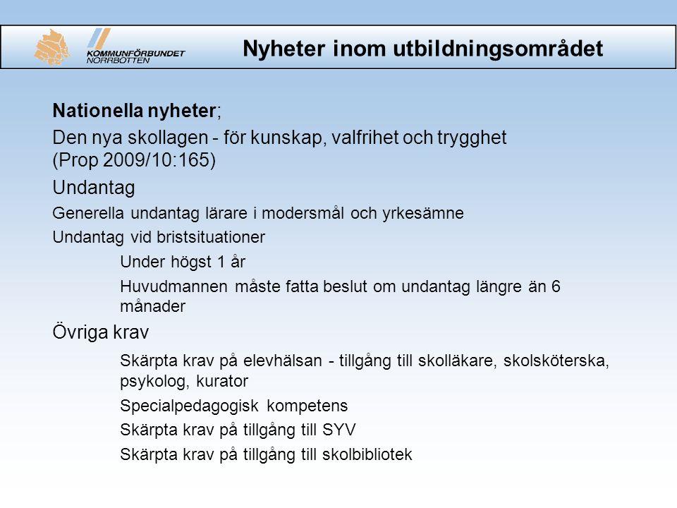 Nyheter inom utbildningsområdet Nationella nyheter; Den nya skollagen - för kunskap, valfrihet och trygghet (Prop 2009/10:165) Undantag Generella unda