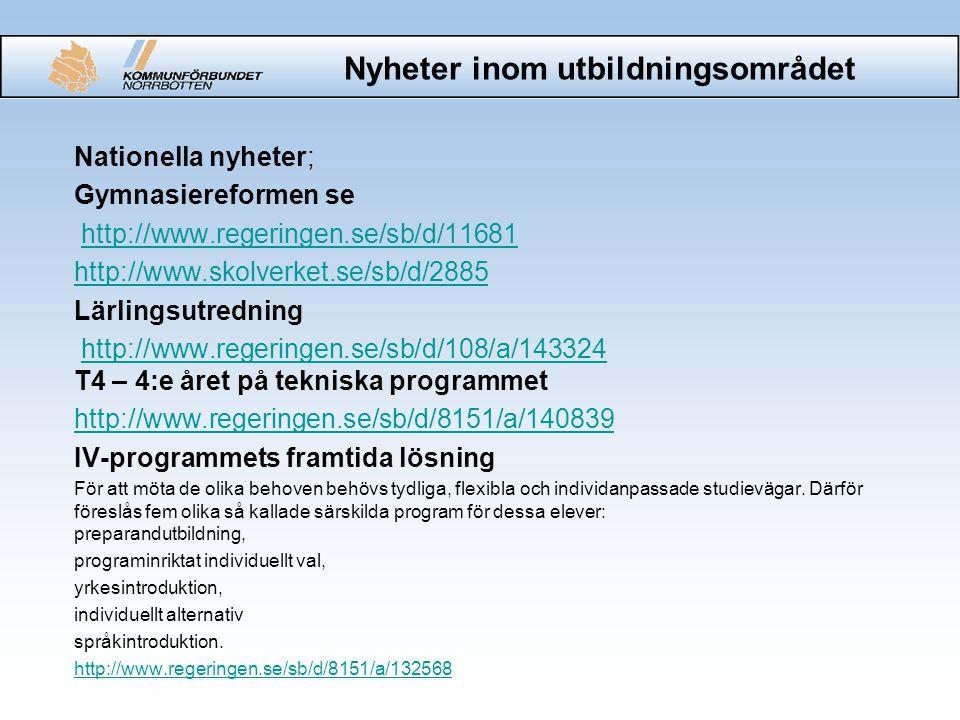 Nyheter inom utbildningsområdet Nationella nyheter; Gymnasiereformen se http://www.regeringen.se/sb/d/11681 http://www.skolverket.se/sb/d/2885 Lärling