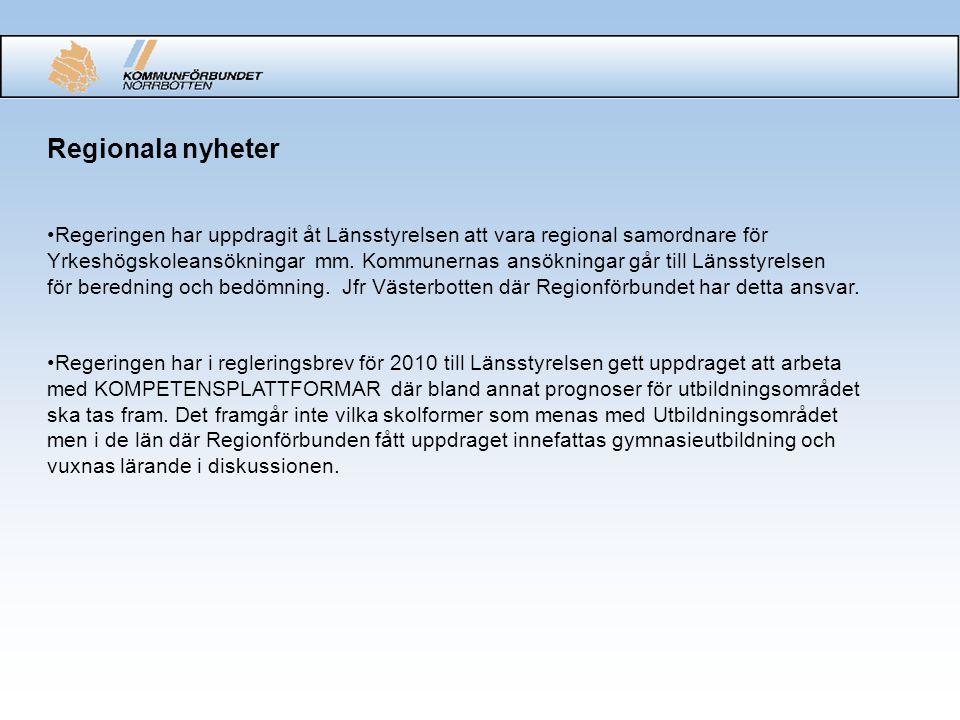 Regionala nyheter Regeringen har uppdragit åt Länsstyrelsen att vara regional samordnare för Yrkeshögskoleansökningar mm. Kommunernas ansökningar går