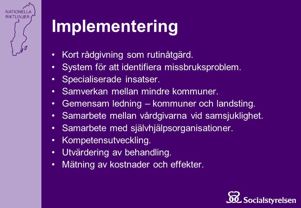 Implementering Kort rådgivning som rutinåtgärd. System för att identifiera missbruksproblem. Specialiserade insatser. Samverkan mellan mindre kommuner