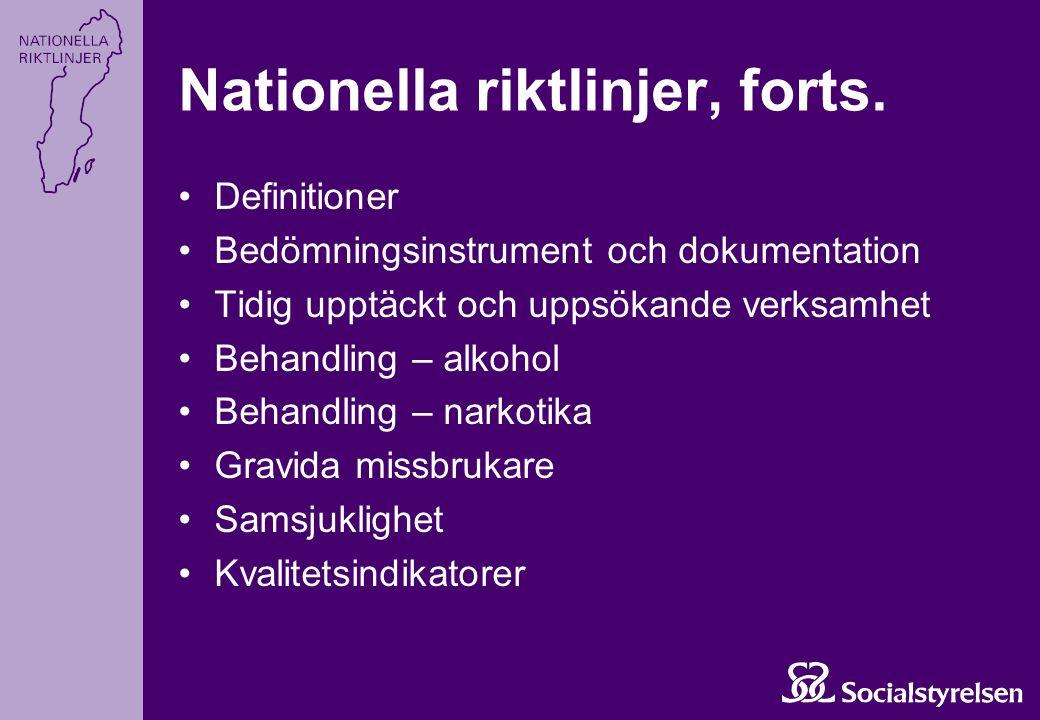 Nationella riktlinjer, forts. Definitioner Bedömningsinstrument och dokumentation Tidig upptäckt och uppsökande verksamhet Behandling – alkohol Behand