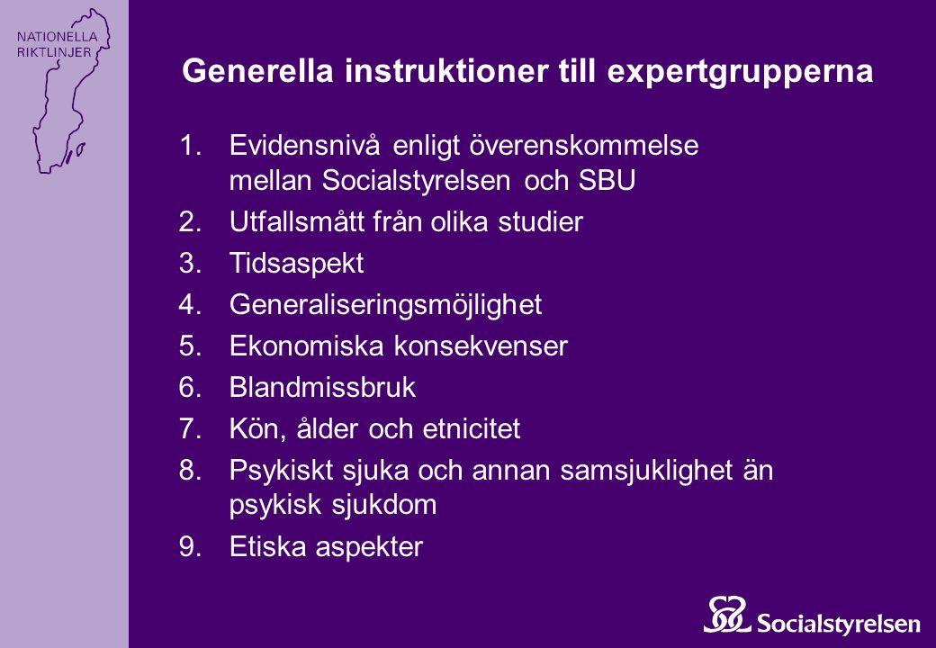 Generella instruktioner till expertgrupperna 1.Evidensnivå enligt överenskommelse mellan Socialstyrelsen och SBU 2.Utfallsmått från olika studier 3.Ti