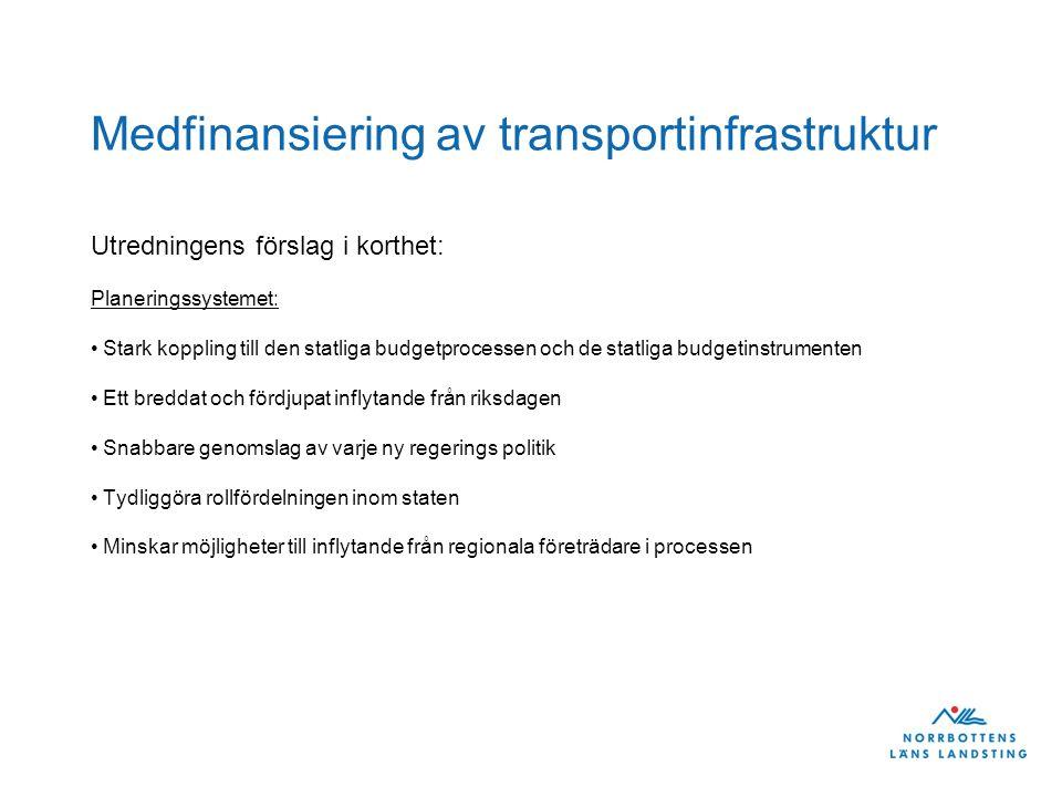 Medfinansiering av transportinfrastruktur Utredningens förslag i korthet: Planeringssystemet: Stark koppling till den statliga budgetprocessen och de