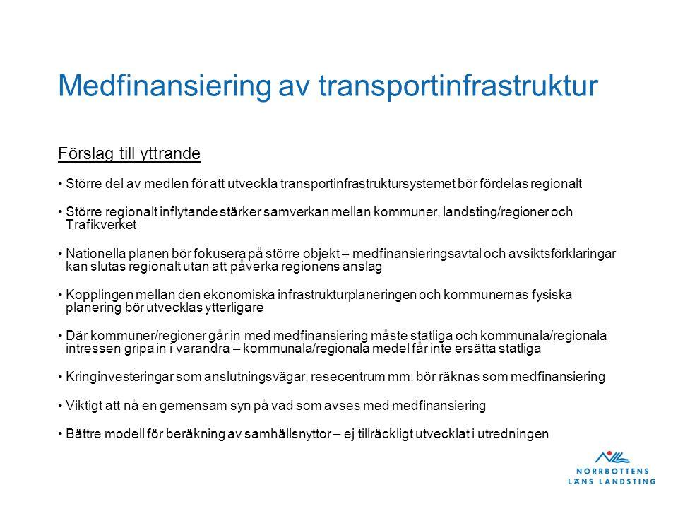 Medfinansiering av transportinfrastruktur Förslag till yttrande Större del av medlen för att utveckla transportinfrastruktursystemet bör fördelas regi
