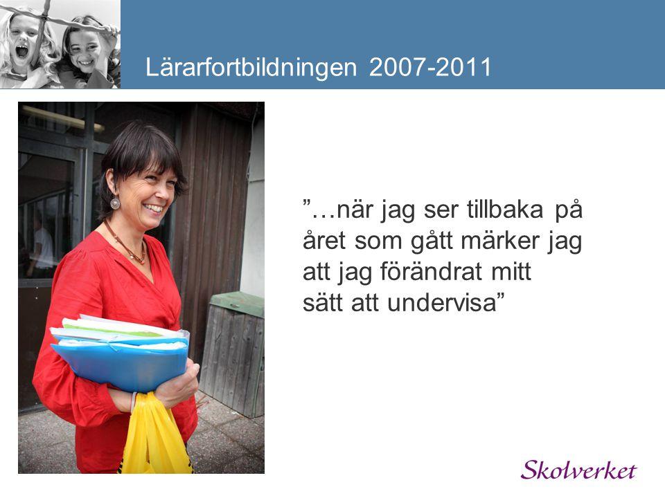 """Lärarfortbildningen 2007-2011 """"…när jag ser tillbaka på året som gått märker jag att jag förändrat mitt sätt att undervisa"""""""