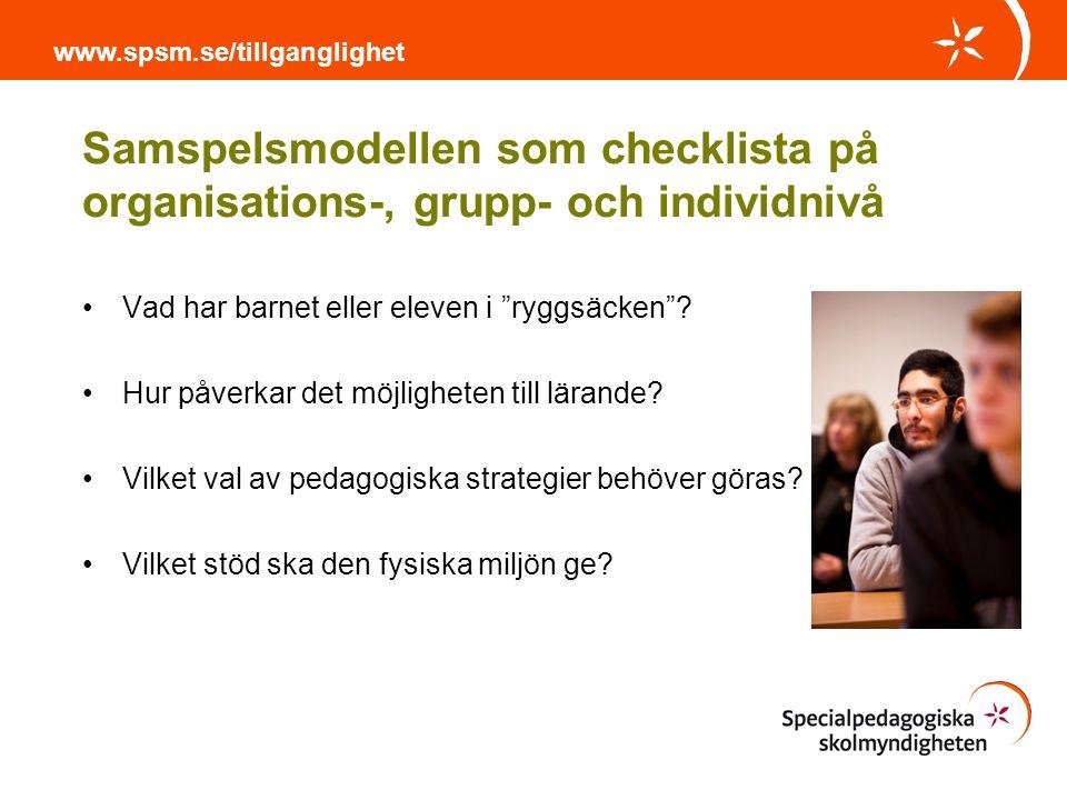"""Samspelsmodellen som checklista på organisations-, grupp- och individnivå Vad har barnet eller eleven i """"ryggsäcken""""? Hur påverkar det möjligheten til"""