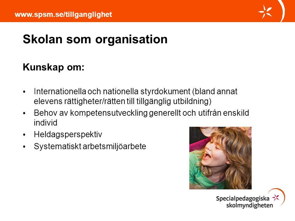 Skolan som organisation Kunskap om: Internationella och nationella styrdokument (bland annat elevens rättigheter/rätten till tillgänglig utbildning) B