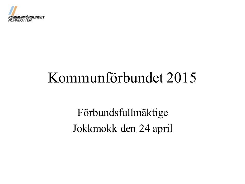 Kommunförbundet 2015 Förbundsfullmäktige Jokkmokk den 24 april