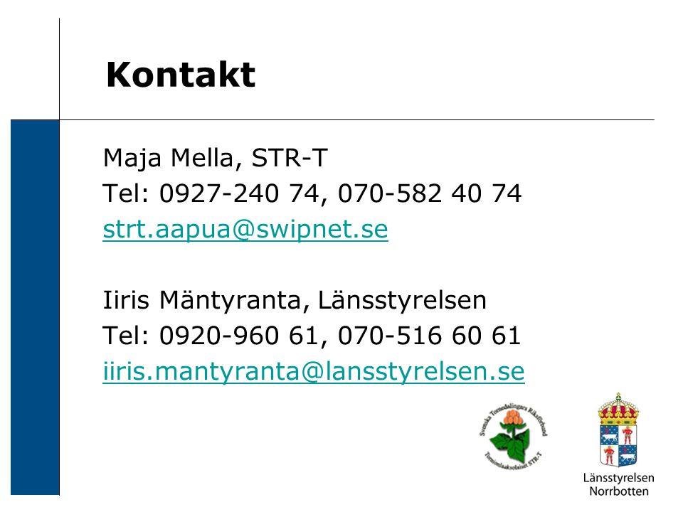 Kontakt Maja Mella, STR-T Tel: 0927-240 74, 070-582 40 74 strt.aapua@swipnet.se Iiris Mäntyranta, Länsstyrelsen Tel: 0920-960 61, 070-516 60 61 iiris.mantyranta@lansstyrelsen.se