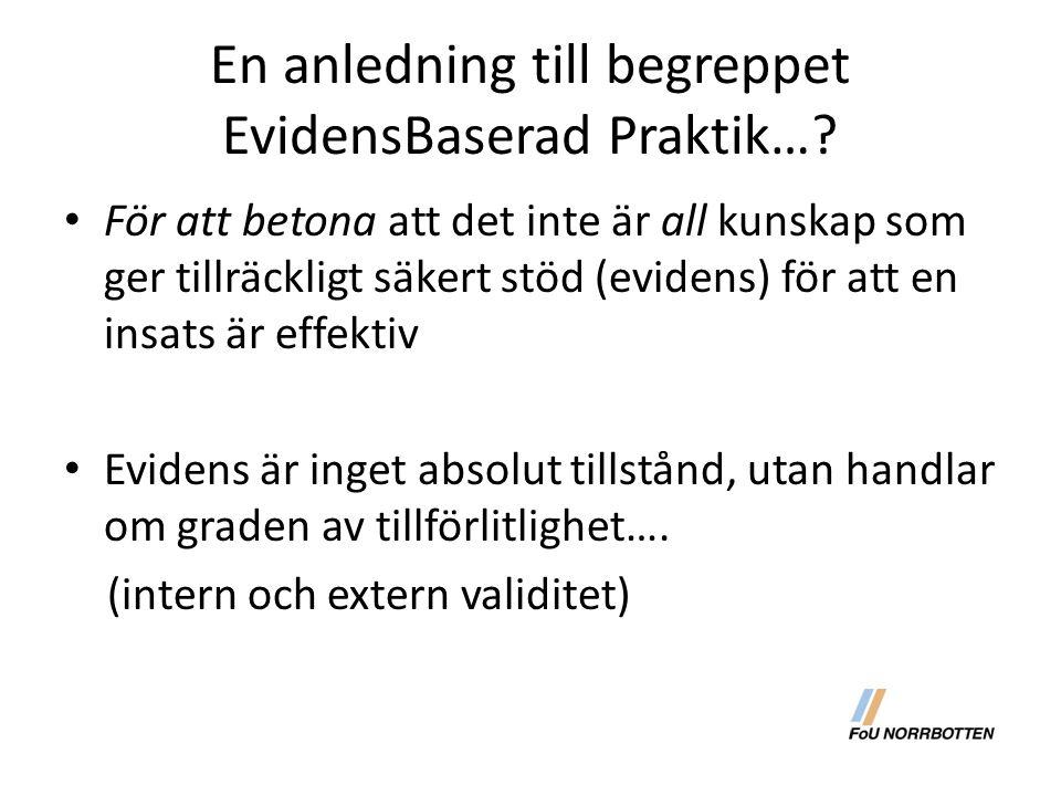 En anledning till begreppet EvidensBaserad Praktik….