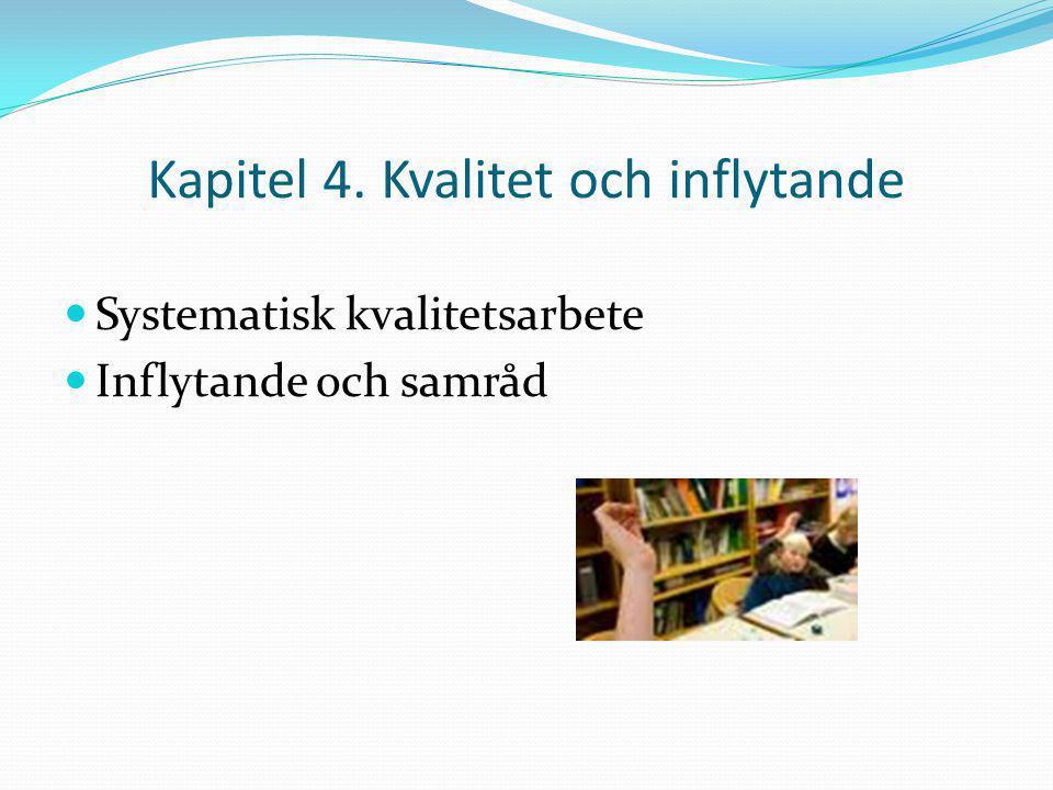 Kapitel 4. Kvalitet och inflytande Systematisk kvalitetsarbete Inflytande och samråd