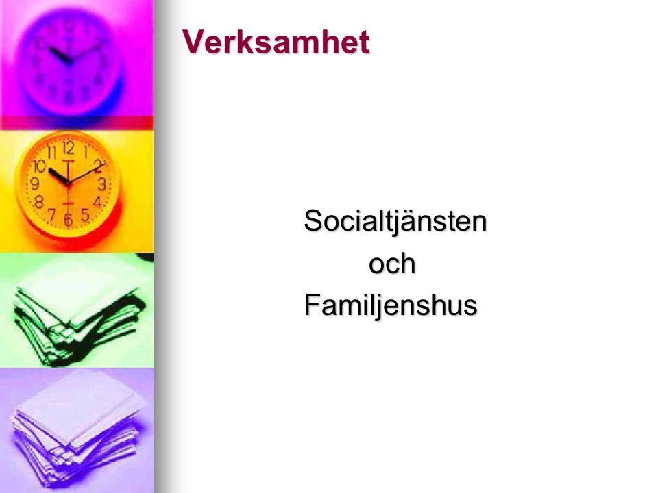Verksamhet Socialtjänsten och Familjenshus