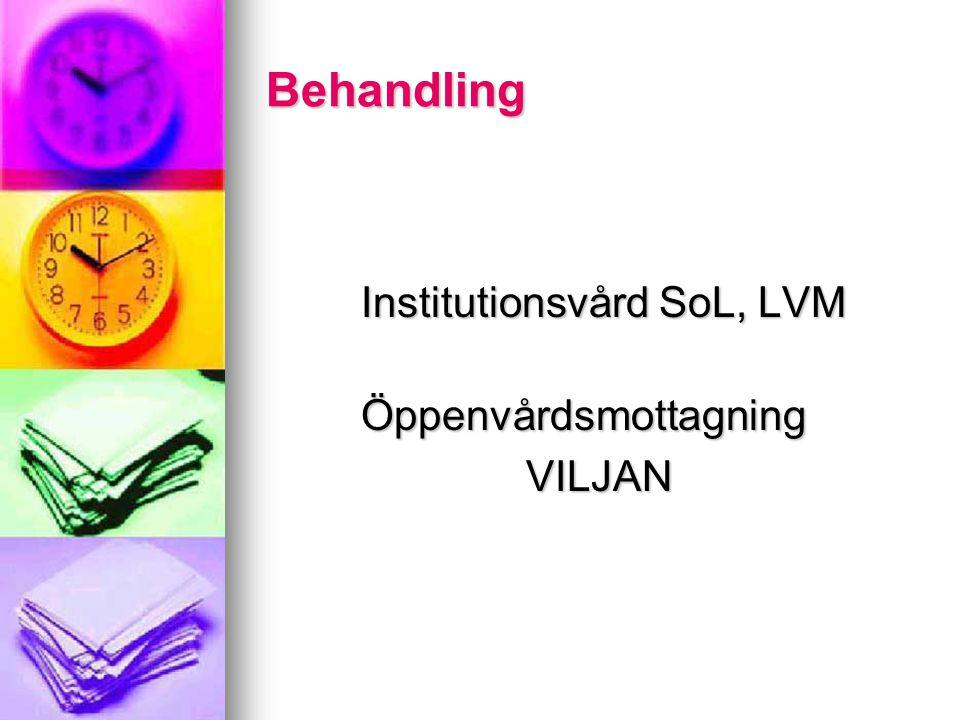 Behandling Institutionsvård SoL, LVM Öppenvårdsmottagning VILJAN
