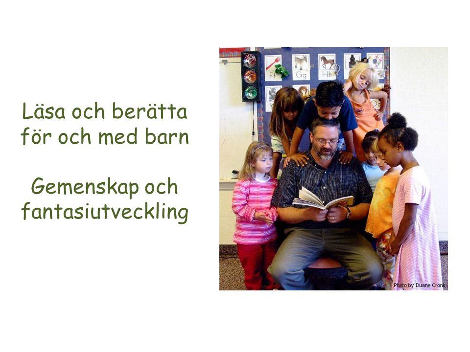 Läsa och berätta för och med barn Gemenskap och fantasiutveckling