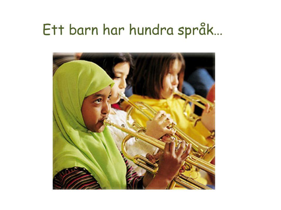 Ett barn har hundra språk…