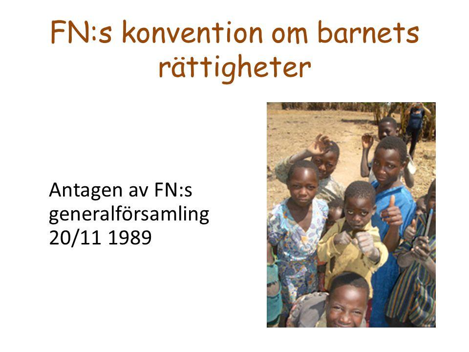 FN:s konvention om barnets rättigheter Antagen av FN:s generalförsamling 20/11 1989