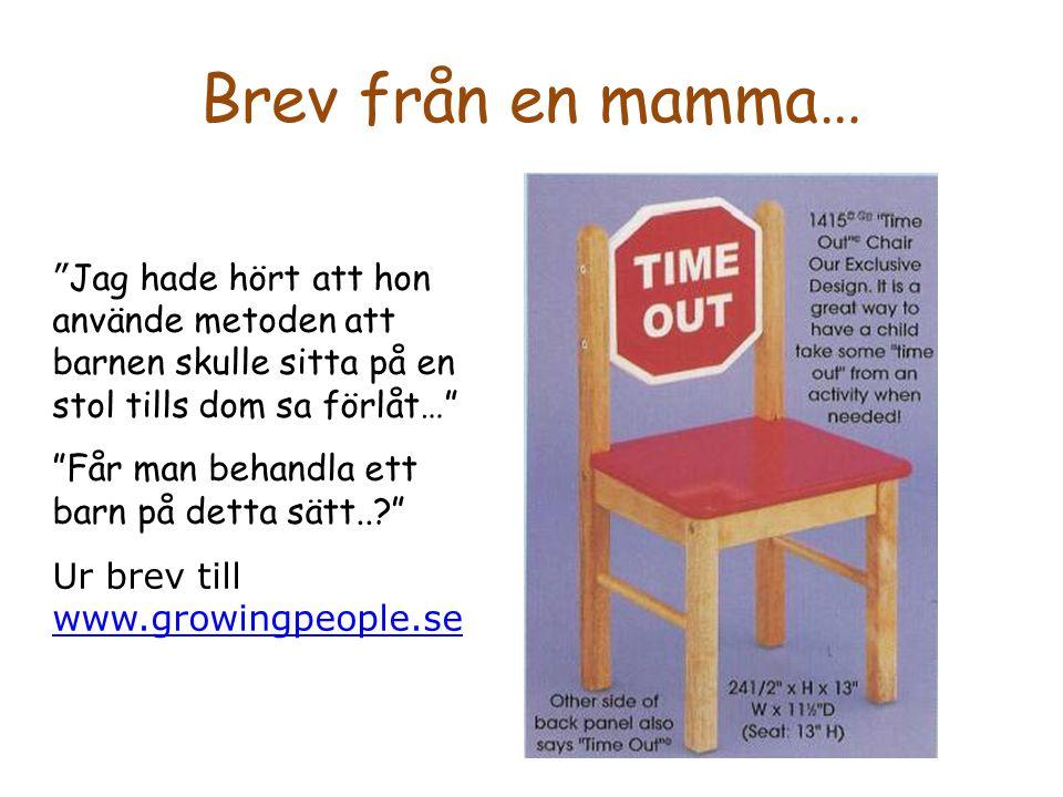 """Brev från en mamma… """" Jag hade hört att hon använde metoden att barnen skulle sitta på en stol tills dom sa förlåt…"""" """"Får man behandla ett barn på det"""