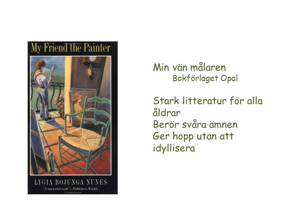 Bokförlaget Opal Stark litteratur för alla åldrar Berör svåra ämnen Ger hopp utan att idyllisera