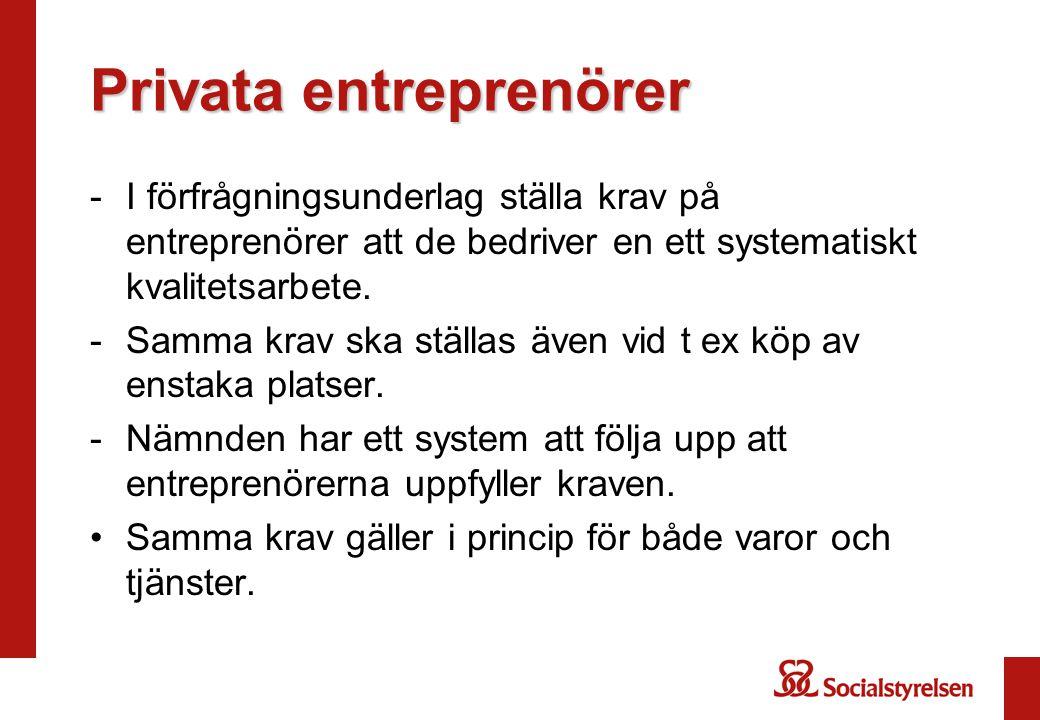 Privata entreprenörer -I förfrågningsunderlag ställa krav på entreprenörer att de bedriver en ett systematiskt kvalitetsarbete.
