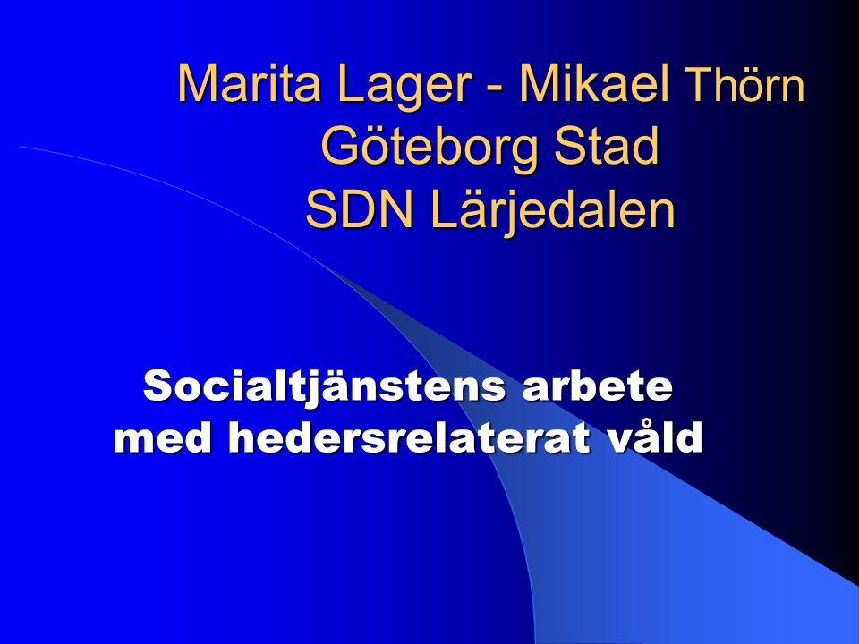 Marita Lager - Mikael Thörn Göteborg Stad SDN Lärjedalen Socialtjänstens arbete med hedersrelaterat våld