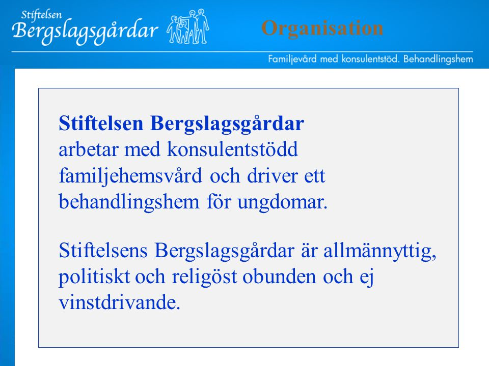I styrelsen sitter representanter från Kommuner i Örebro län Landstinget i Örebro län Företagarna (Länsförsäkringar) LRF Verdandi Hela Människan Organisation