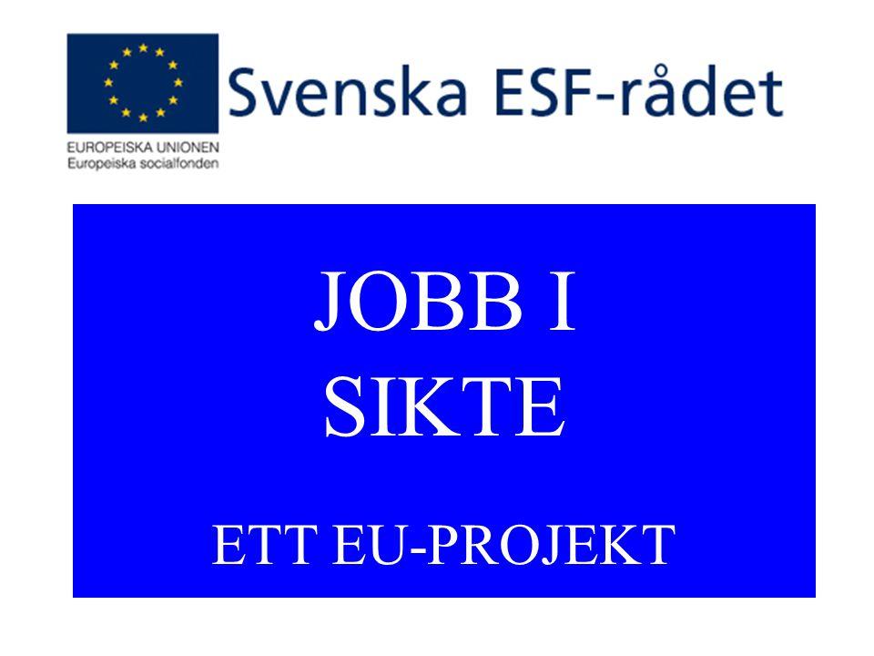 JOBB I SIKTE ETT EU-PROJEKT