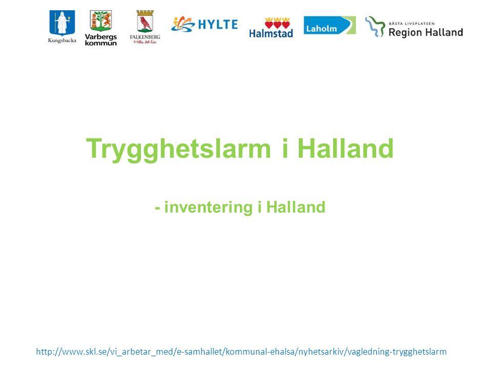 Trygghetslarm i Halland - inventering i Halland http://www.skl.se/vi_arbetar_med/e-samhallet/kommunal-ehalsa/nyhetsarkiv/vagledning-trygghetslarm
