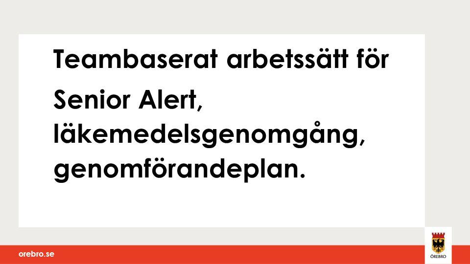 orebro.se Teambaserat arbetssätt för Senior Alert, läkemedelsgenomgång, genomförandeplan.
