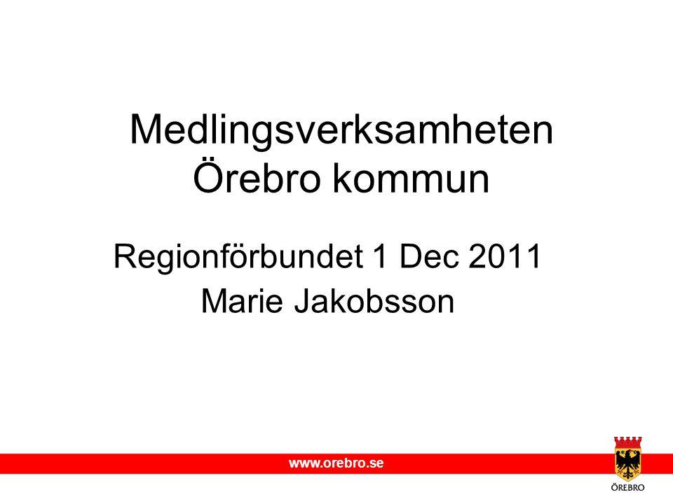 www.orebro.se Medlingsverksamheten Örebro kommun Regionförbundet 1 Dec 2011 Marie Jakobsson