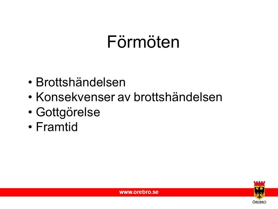 www.orebro.se Medlingsmöte Ca 30 min långt möte Förberedelse och struktur Brottsutsatt bestämmer vem som börjar.
