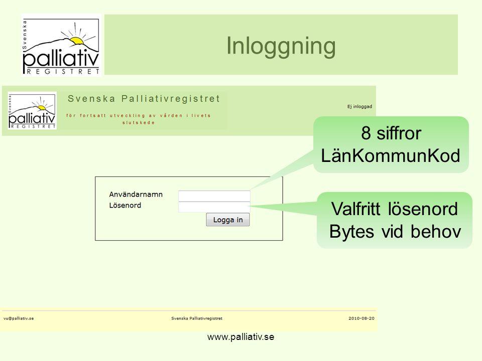 Inloggning www.palliativ.se 8 siffror LänKommunKod Valfritt lösenord Bytes vid behov
