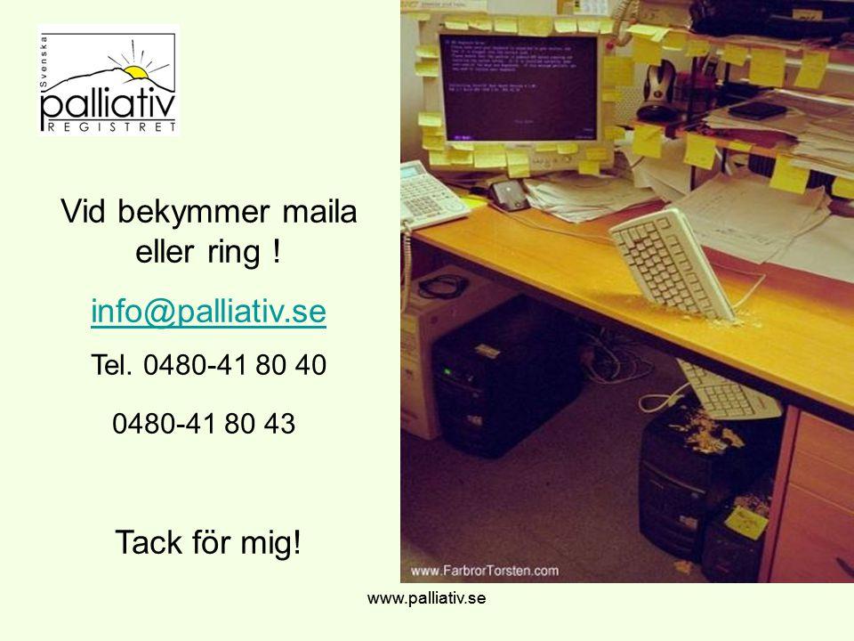 www.palliativ.se Vid bekymmer maila eller ring .info@palliativ.se Tel.