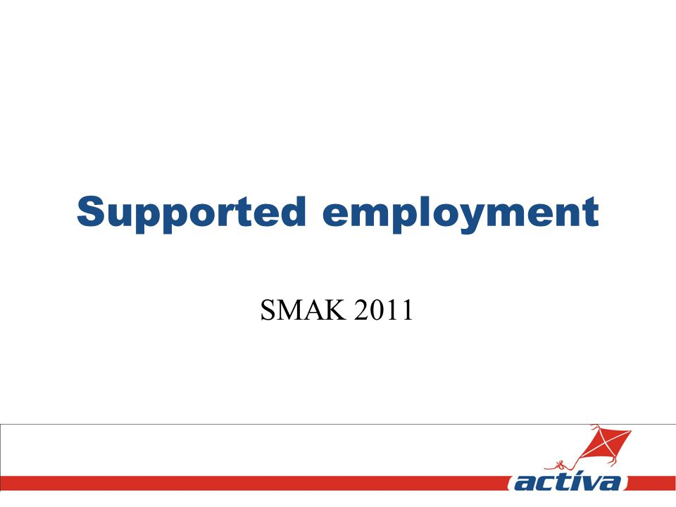 Supported employment SMAK 2011