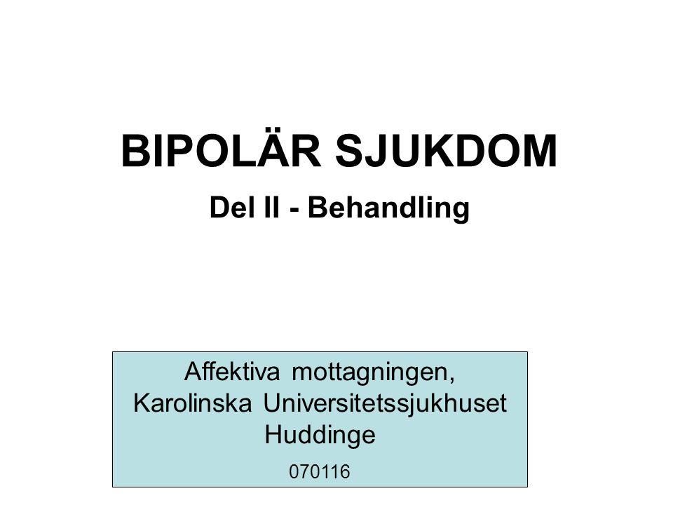Behandling av bipolär sjukdom Alla patienter med bipolär sjukdom skall rekommenderas att så snart möjligt efter diagnos påbörja långtidsbehandling med stämningsstabiliserande medicin, i första hand litium. Patienter med bipolär sjukdom ska erbjudas deltagande i ett psykopedagogiskt program inriktat på denna sjukdom. Från 10 teser om bipolär sjukdom utgivna av Svenska Sällskapet för Bipolär sjukdom 2004.