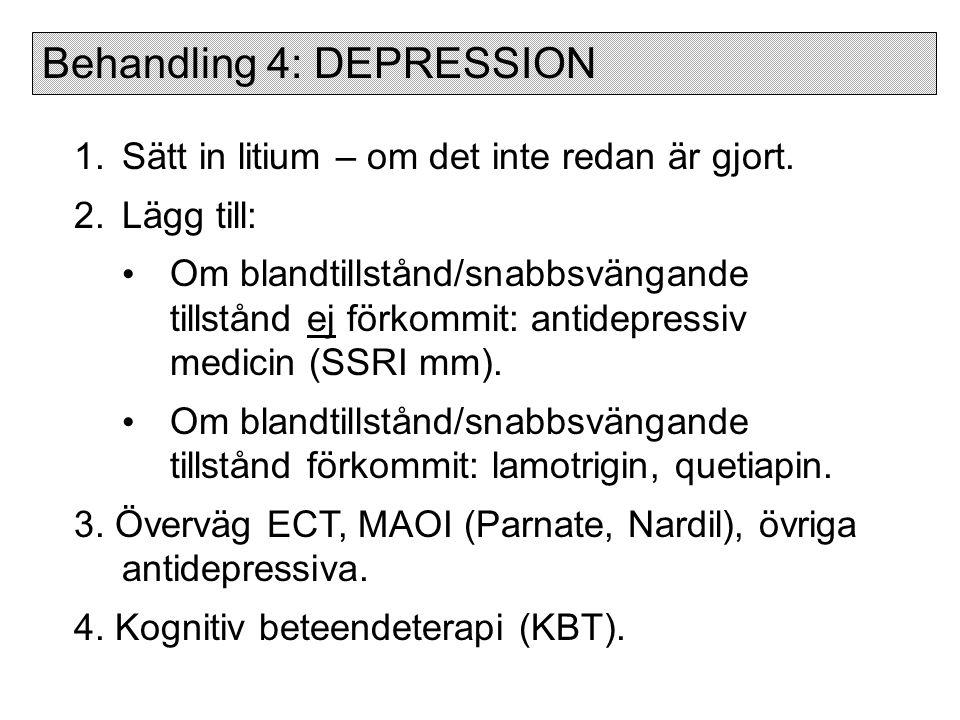 Normal Hypomani Mani Lindr dep Svår dep Valproat, lamotrigin, olanzapin, quetiapin – ofta I kombination.