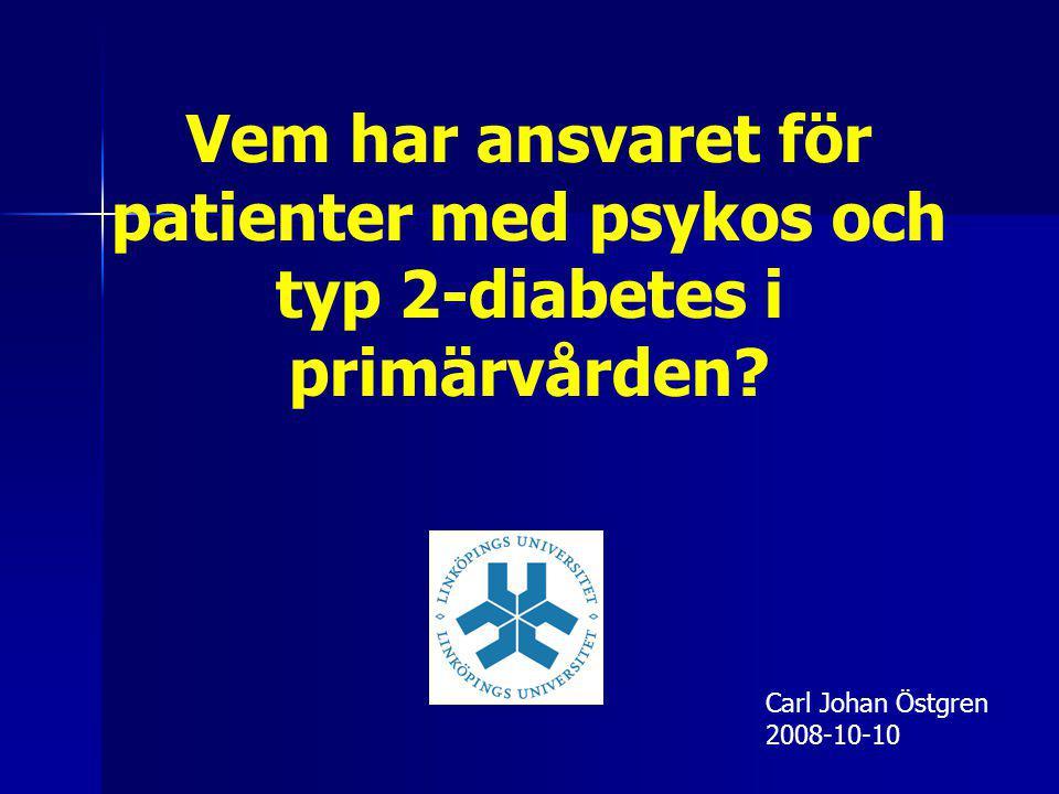 Vem har ansvaret för patienter med psykos och typ 2-diabetes i primärvården.