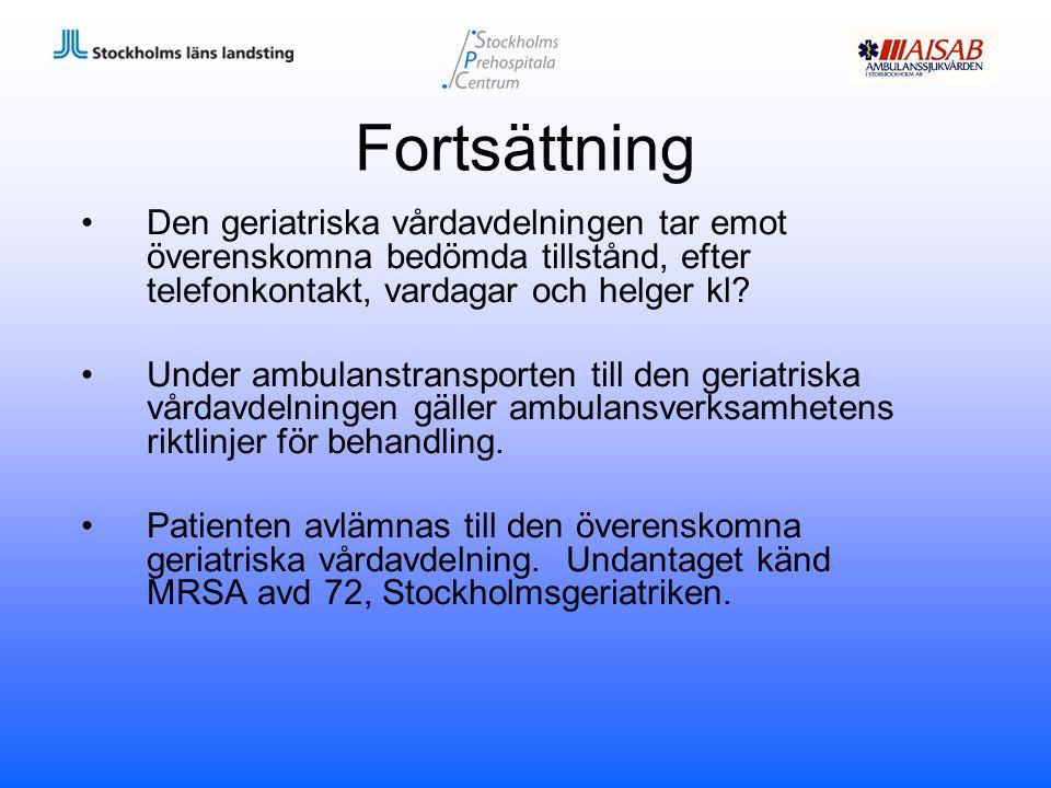 Fortsättning Den geriatriska vårdavdelningen tar emot överenskomna bedömda tillstånd, efter telefonkontakt, vardagar och helger kl? Under ambulanstran
