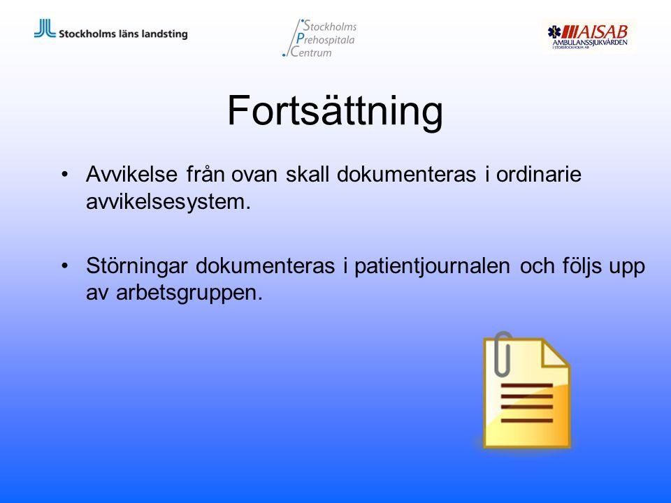 Fortsättning Avvikelse från ovan skall dokumenteras i ordinarie avvikelsesystem. Störningar dokumenteras i patientjournalen och följs upp av arbetsgru
