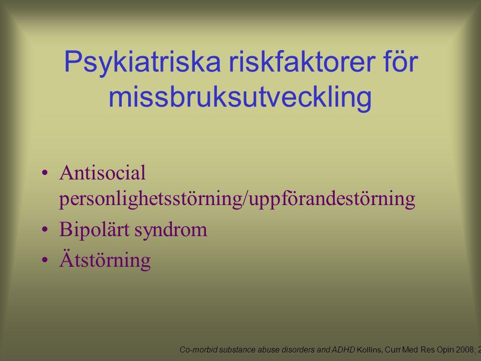 """Relativ risk att utveckla missbruk vid psykisk sjukdom Depression –Hazard ratio 7,2 (p=0,001) Bipolärt syndrom –Hazard ratio 7,9 (p=0,001) """"Conduct di"""