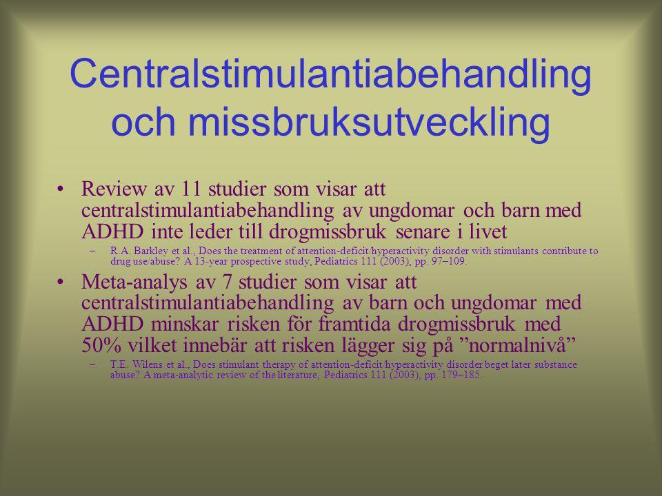 Konsekvenser av ADHD vid missbruk Patienter med ADHD har större svårigheter att medverka i gruppbehandlingar –AA, NA Patienter med ADHD är mer impulsi