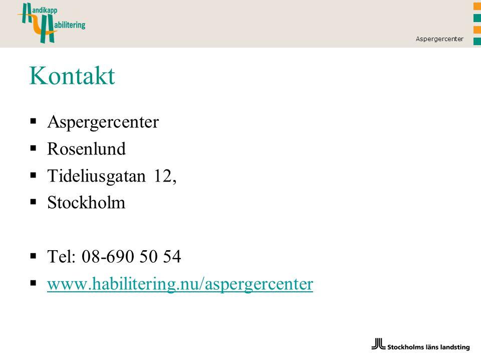 Aspergercenter Kontakt  Aspergercenter  Rosenlund  Tideliusgatan 12,  Stockholm  Tel: 08-690 50 54  www.habilitering.nu/aspergercenter www.habilitering.nu/aspergercenter