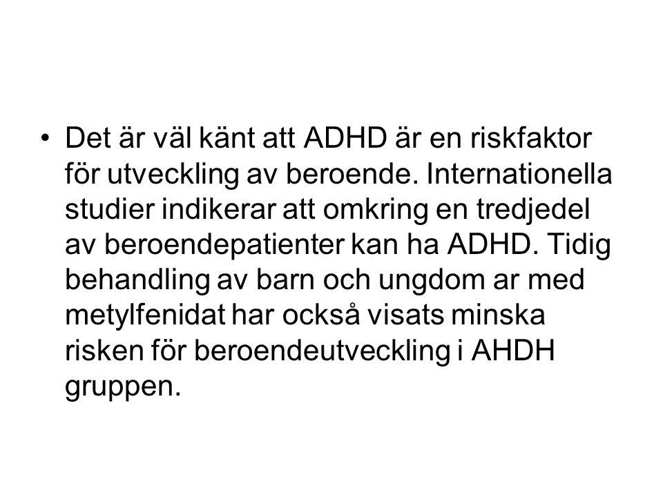 Det är väl känt att ADHD är en riskfaktor för utveckling av beroende. Internationella studier indikerar att omkring en tredjedel av beroendepatienter