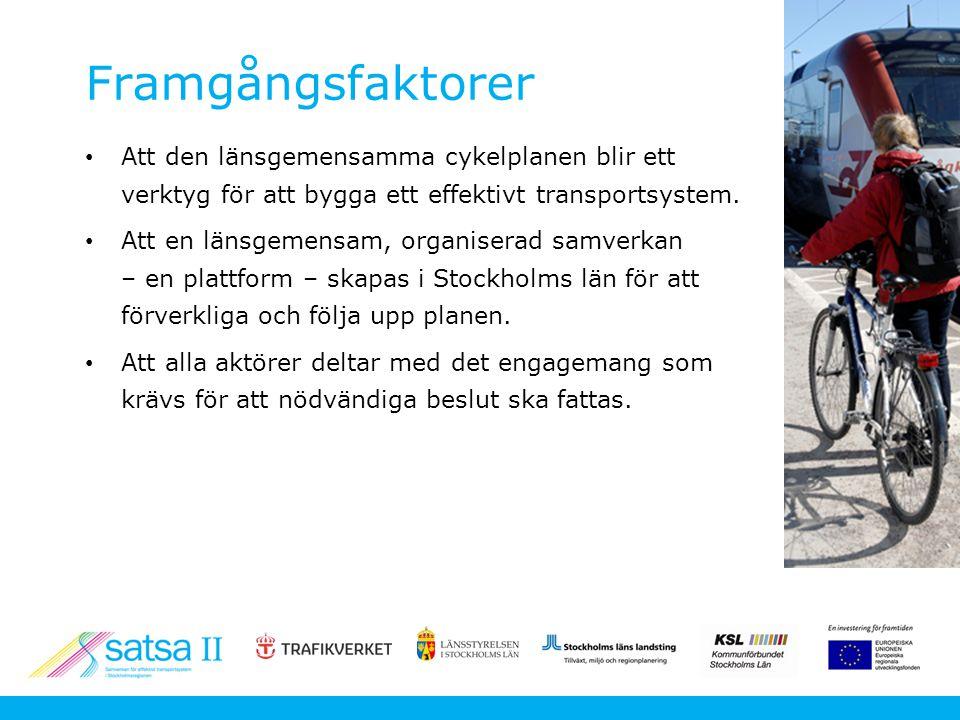 Framgångsfaktorer Att den länsgemensamma cykelplanen blir ett verktyg för att bygga ett effektivt transportsystem.