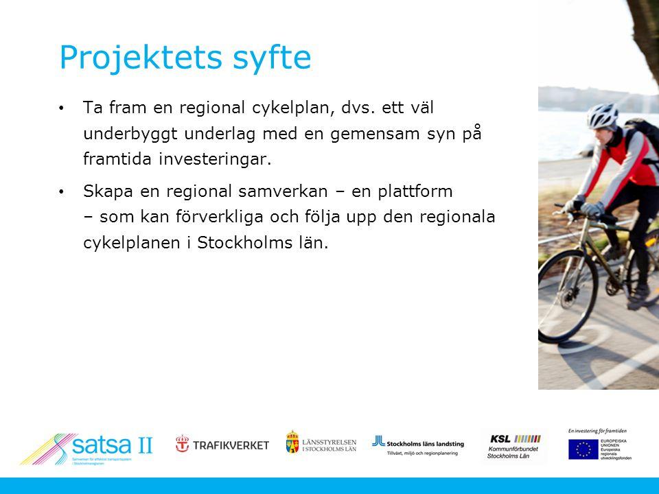 Projektets syfte Ta fram en regional cykelplan, dvs.