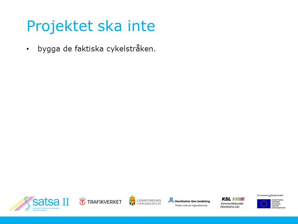 Projektet ska inte bygga de faktiska cykelstråken.