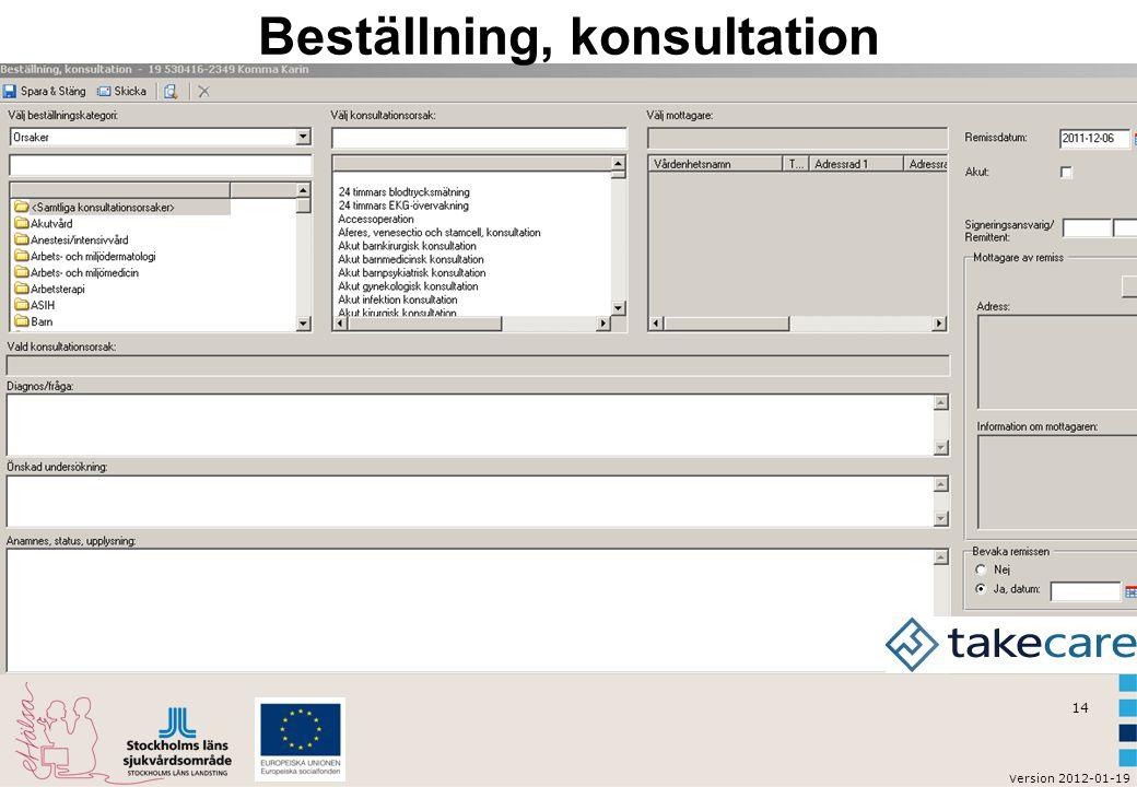 v ersion 2012-01-19 14 Beställning, konsultation