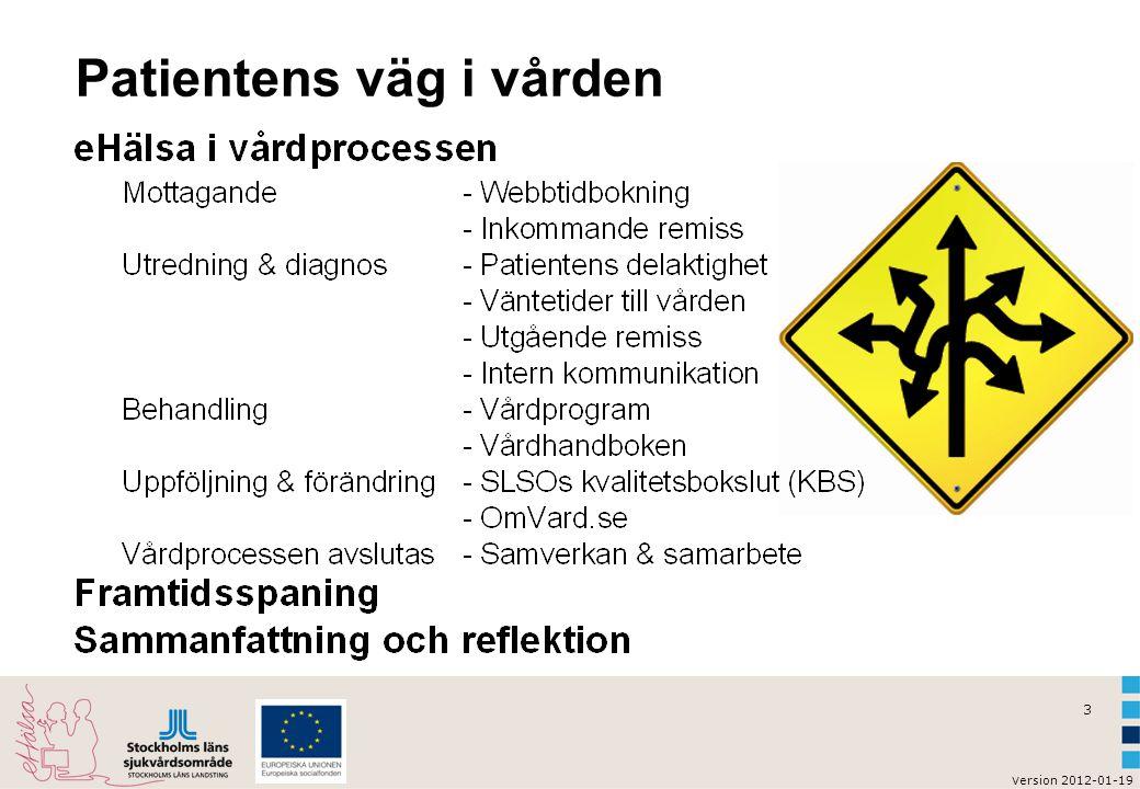 v ersion 2012-01-19 3 Patientens väg i vården