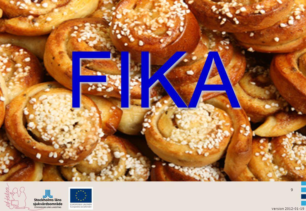 v ersion 2012-01-19 9 Fika FIKA