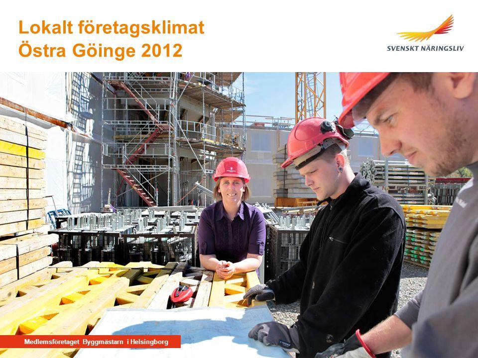 Medlemsföretaget Byggmästarn i Helsingborg Östra Göinge 2012 Lokalt företagsklimat